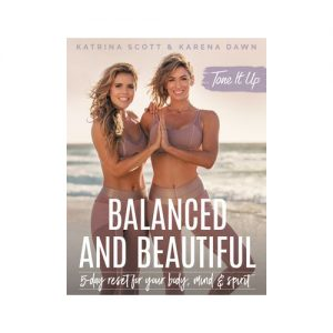 Tone it up balanced and beautiful