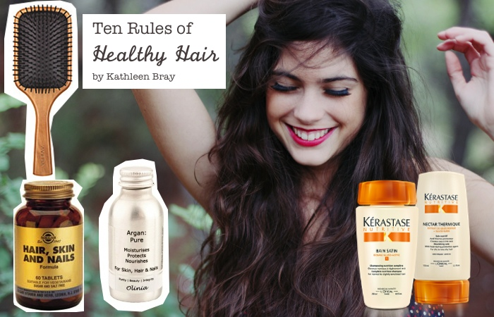 10 Rules For Healthy Hair By Kathleen Bray