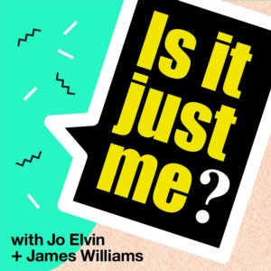 Is It Just Me podcast