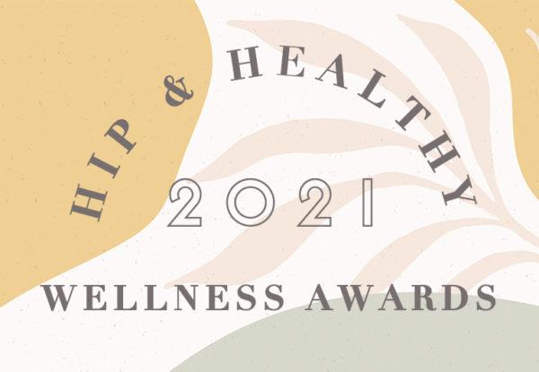 Hip & Healthy Wellness Awards 2021
