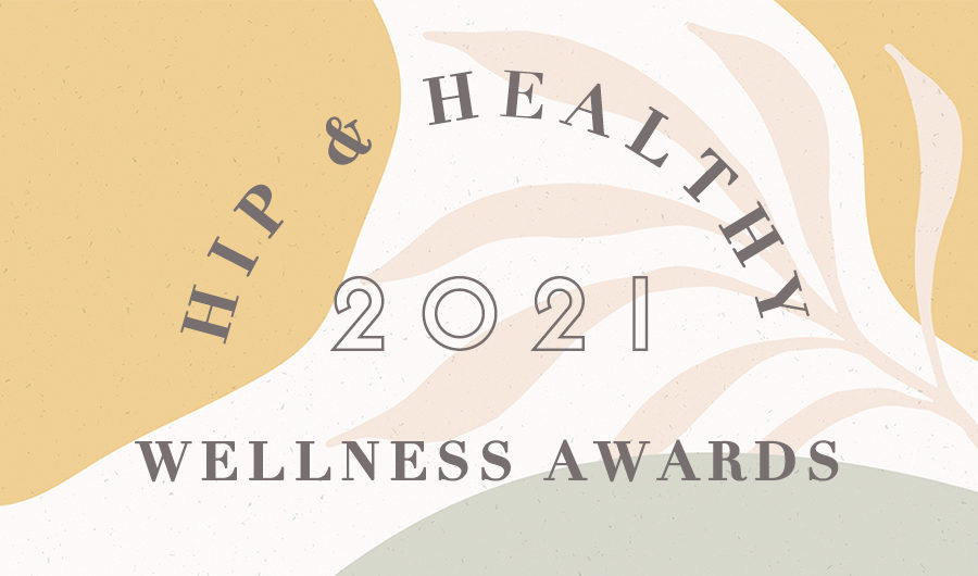 Hip & Healthy Wellness Awards 2021