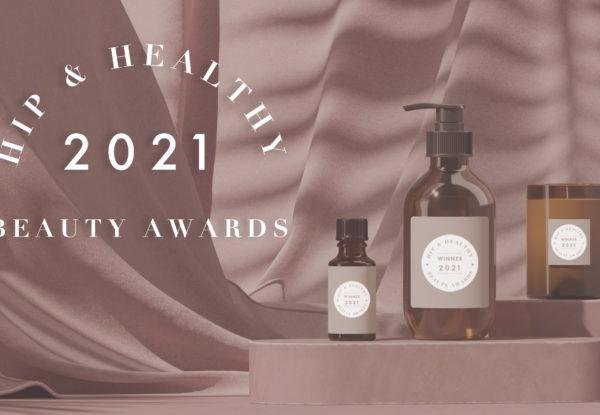 Hip & Healthy Beauty Awards 2021